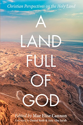 a-land-full-of-god-christian-perspectives-on-the-holy-land-english-edition