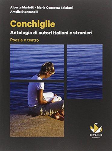 Conchiglie. Antologia di autori italiani e stranieri. Poesia e teatro