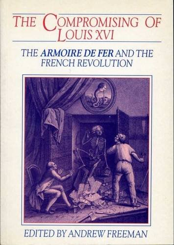 compromising-of-louis-xvi-the-armoire-de-fer-and-the-french-revolution-exeter-studies-in-history