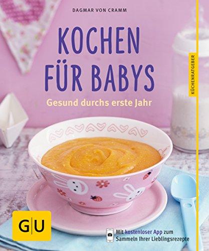 Preisvergleich Produktbild Kochen für Babys: Gesund durchs erste Jahr