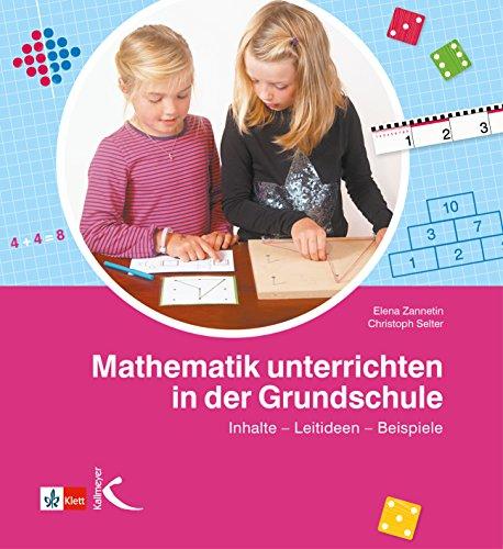 Mathematik unterrichten in der Grundschule: Inhalte – Leitideen – Beispiele