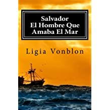 Salvador: El Hombre Que Amaba El Mar