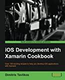 iOS Development with Xamarin Cookbook (English Edition)