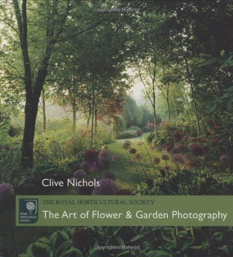 The Art of Flower and Garden Photography by Clive Nichols (25-Apr-2007) Paperback