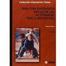 Para una enseñanza eficaz de las actividades físico-deportivas (Educación Física. y su Didáctica)