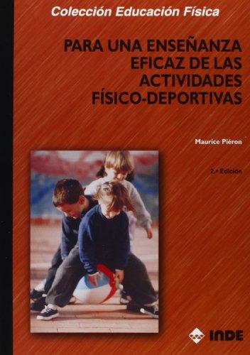 Para una enseñanza eficaz de las actividades físico-deportivas (Educación Física... y su Didáctica)