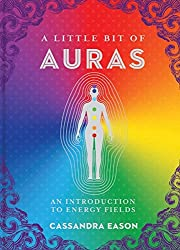 A Little Bit of Auras: An Introduction to Energy Fields (A Little Bit of)