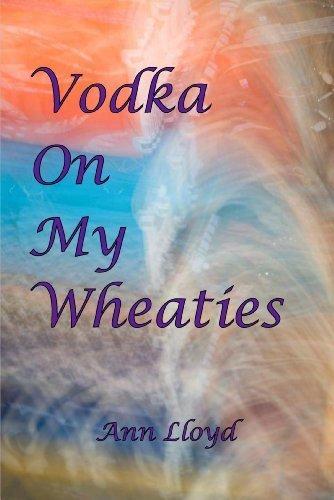 vodka-on-my-wheaties-by-ann-lloyd-2010-11-26