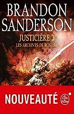 Justicière, Volume 2 (Les Archives de Roshar, Tome 3) de Brandon Sanderson