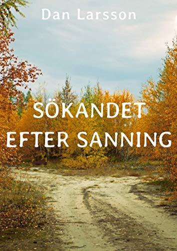 Sökandet efter sanning (Swedish Edition) por Dan  Larsson