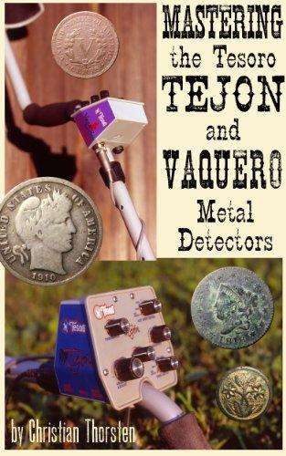 Mastering the Tesoro Tejon and Vaquero Metal Detectors (English Edition) eBook: C. Thorsten: Amazon.es: Tienda Kindle