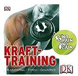 DK Krafttraining: Muskelaufbau - Fitness - Gesundheit Taschenbuch + 1 Sticker No Pain No Gain Gratis