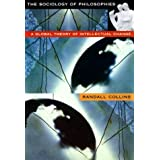 The Sociology of Philosophies: A Global Theory of Intellectual Change by Randall Collins (1998-03-04)