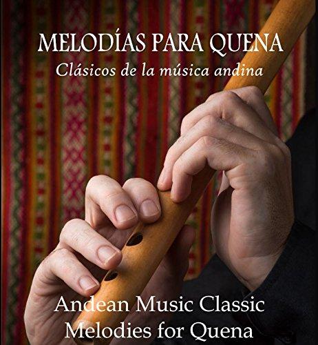 Melodias Para Quena: Andean Music Classics Melodies for Quena por Pancho Diaz
