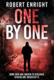 One by One: A brutal, gritty revenge thriller that you won't be able to put down.