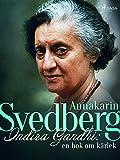 Indira Gandhi: en bok om kärlek (Swedish Edition)