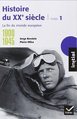 histoire-du-xxe-siecle-tome-1-1900-1945-la-fin-du-monde-europeen