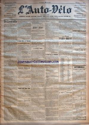 AUTO VELO (L') [No 234] du 05/06/1901 - UN LIVRE UTILE PAR L BAUDRY DE SAUNIER - +¼L'AUTO-VELO+« ET L'ESCRIME - LE TOURNOI D'EPEE DE 1901 - PARIS-BERLIN 27, 28 ET 29 JUIN PAR GEORGES PRADE - ELLEGAARD CONTRE MAJOR TAYLOR PAR G. L. - OPINION AMERICAINE PAR GEO LEFEVRE - ALLO! ALLO! - LA GRANDE ANNEE PAR H. DESGRANGE - LE TELEPHONISTE - LE GRAND PRIX DE LA REPUBLIQUE - LE PRIX LEVASSER PAR GEO LEFEVRE - ECHOS DES PISTES PAR F. MERCIER - LA COURSE PARIS-BREST DU PETIT JOURNAL par Collectif