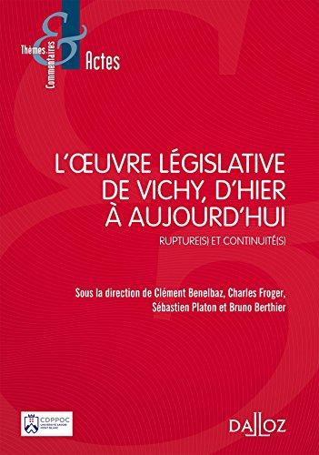 L'oeuvre législative de Vichy, d'hier à aujourd'hui : Rupture(s) et continuité(s) par Collectif