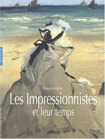 Les impressionnistes et leur temps (Histoire de L'Art)
