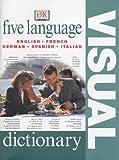 Five Language Visual Dictionary English, French, German, Spanish and Italian