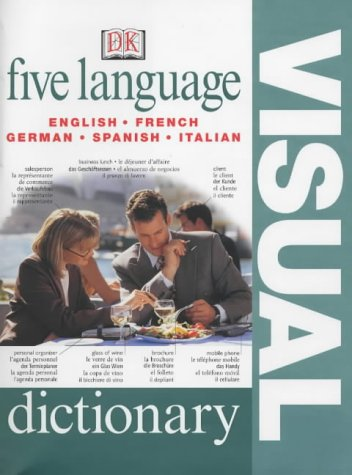 Five Language Visual Dictionary English, French, German, Spanish and Italian