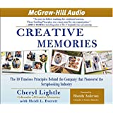 Creative Memories: The 10 Timeless Principles Behind The Company That Pioneered The Scrapbooking Industry