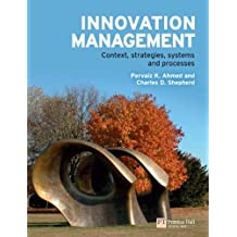 Innovation Management: Context, Strategies, Systems and Processes
