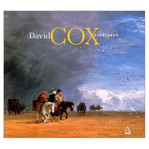 David Cox 1783-1859. Précurseur des impressionnistes ?