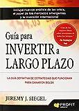 Guía Para Invertir A Largo Plazo. La Guía Definitiva De Estrategias Que Funcionan Para Ganar En Bolsa