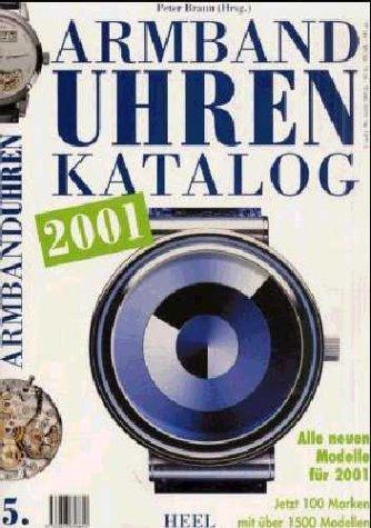 Armbanduhren. Katalog 2001. Jetzt 100 Marken mit über 1500 Modellen