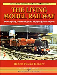 The Living Model Railway: Developing, Operating and Enjoying Your Layout (Library of Railway Modelling)