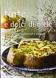 Torte, dolci e biscotti di mele. 52 ricette tradizionali e creative