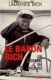 Le baron Bich. Un homme de pointe