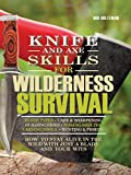 Best Wilderness Knives - Knife and Axe Skills for Wilderness Survival: How Review