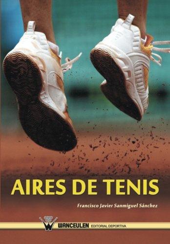 Aires de tenis por Francisco Javier Sanmiguel Sánchez