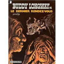 Buddy Longway, tome 16 : Le dernier rendez-vous