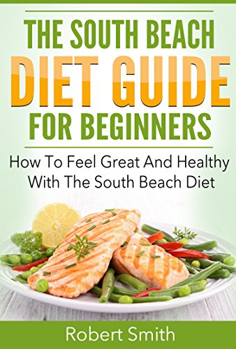 South Beach Diet The South Beach Diet Guide For Beginners How To
