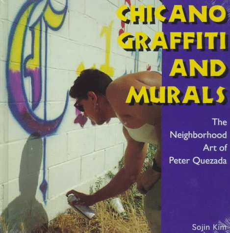 Chicano Graffiti and Murals: The Neighborhood Art of Peter Quezada (Folk Art and Artists) par Sojin Kim