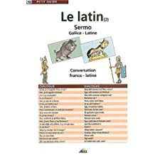Le latin (2) : Sermo Gallice-Latine : Conversation franco-latine