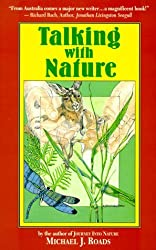 Talking with Nature: Sharing the Energies and Spirit of Trees, Plants, Birds, and Earth by Michael J. Roads (1987-10-02)