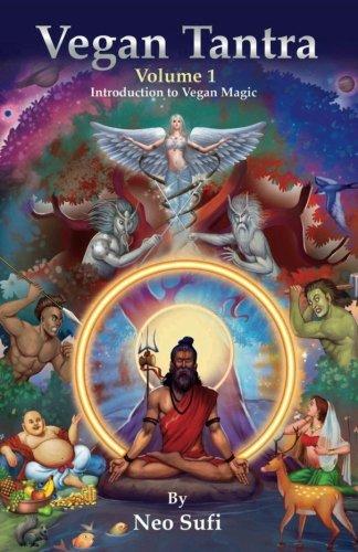 Vegan Tantra Volume 1: Introduction to Vegan Magic