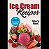 Ice Cream Recipes: The Top 73 Ice Cream Recipes (English Edition)