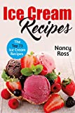 Ice Cream Recipes: The Top 73 Ice Cream Recipes