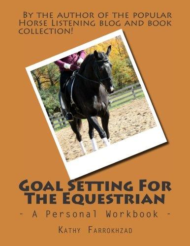 Goal Setting For The Equestrian: A Personal Workbook por Kathy Farrokhzad