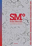 [(Scala Mercalli : The Creative Earthquake of Italian Street Art)] [Edited by Gianluca Marziani] published on (February,