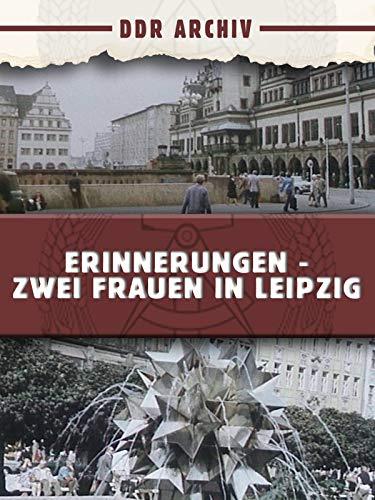 Erinnerungen - Zwei Frauen in Leipzig