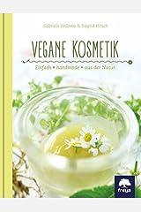 Vegane Kosmetik: einfach selbst gemacht Gebundene Ausgabe