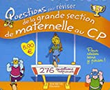 Questions pour réviser de la Grande Section de Maternelle au CP : 138 Questions-réponses