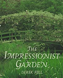 The Impressionist Garden: Ideas and Inspiration from the Gardens and Paintings of the Impressionists